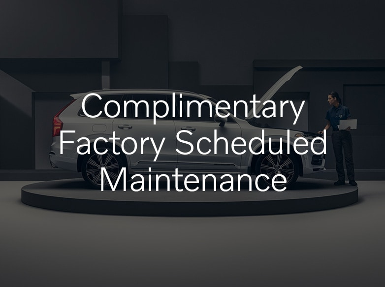Complimentary Factory Scheduled Maintenance